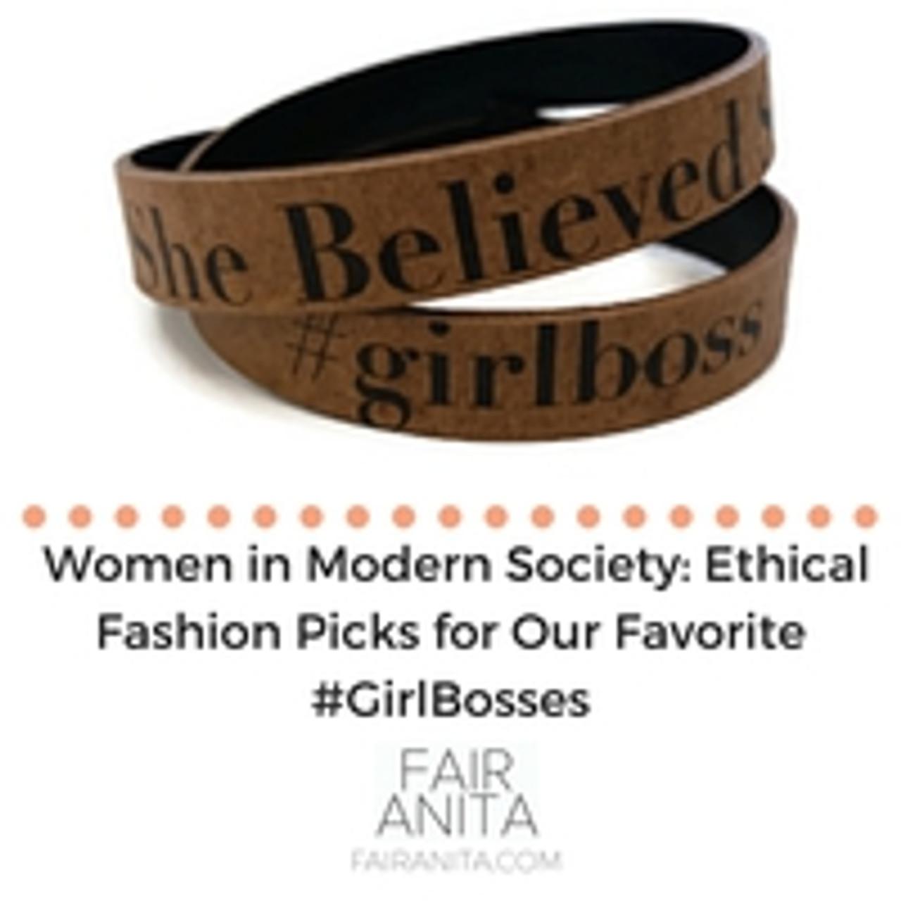 Women in Modern Society: Ethical Fashion Picks for Our Favorite #GirlBosses