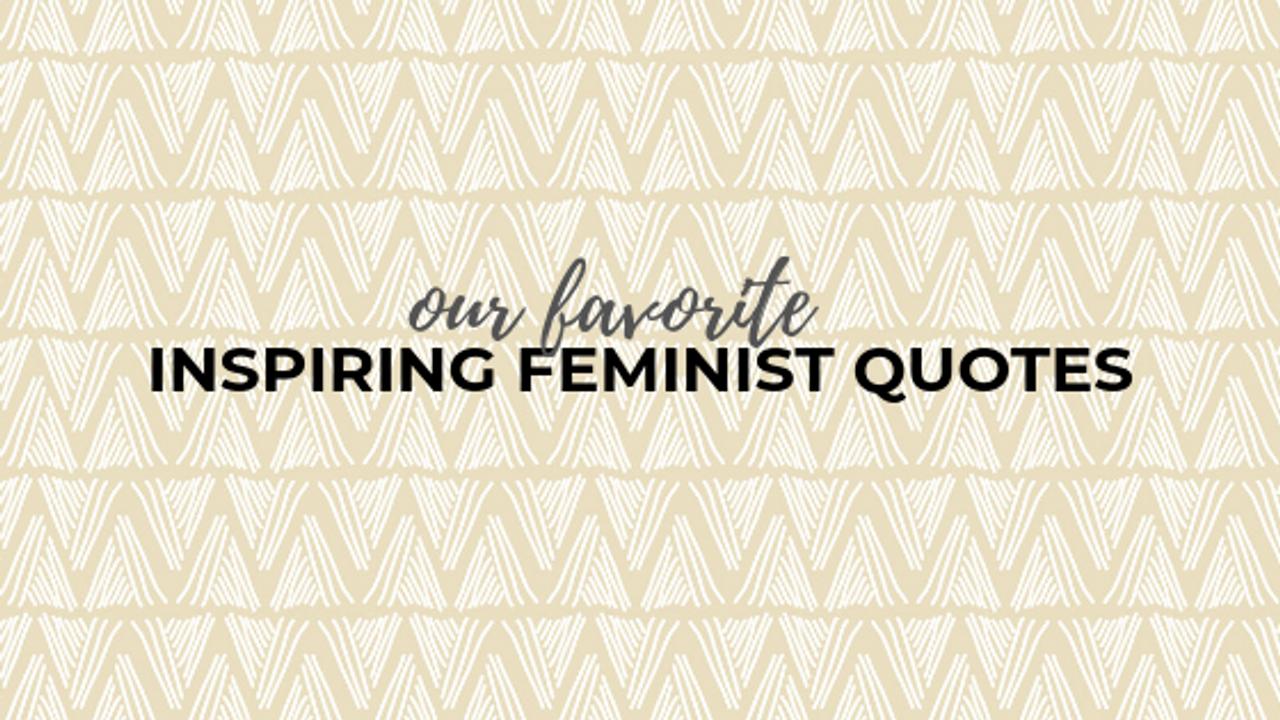 Inspiring Feminist Quotes