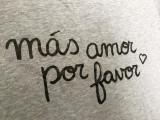 Mas amor por favor tee | Fair Anita
