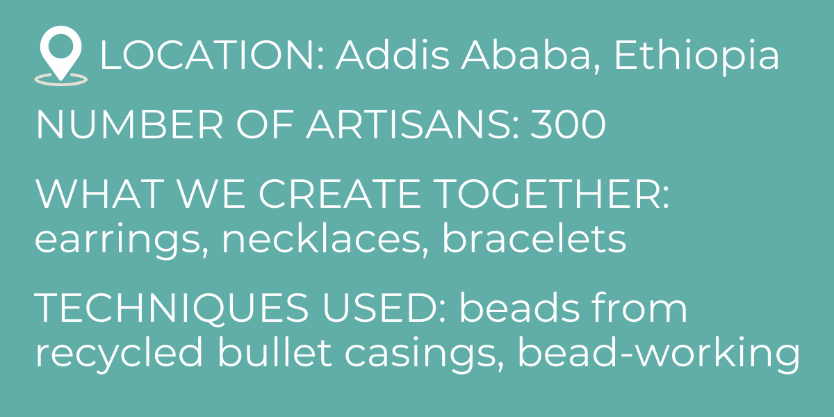 location-addis-ababa-ethiopia-number-of-artisans-employed-300-what-we-create-together-earrings-necklaces-bracelets-techniques-used-melting-bullet-casings-to-create-beads-bead-working.png