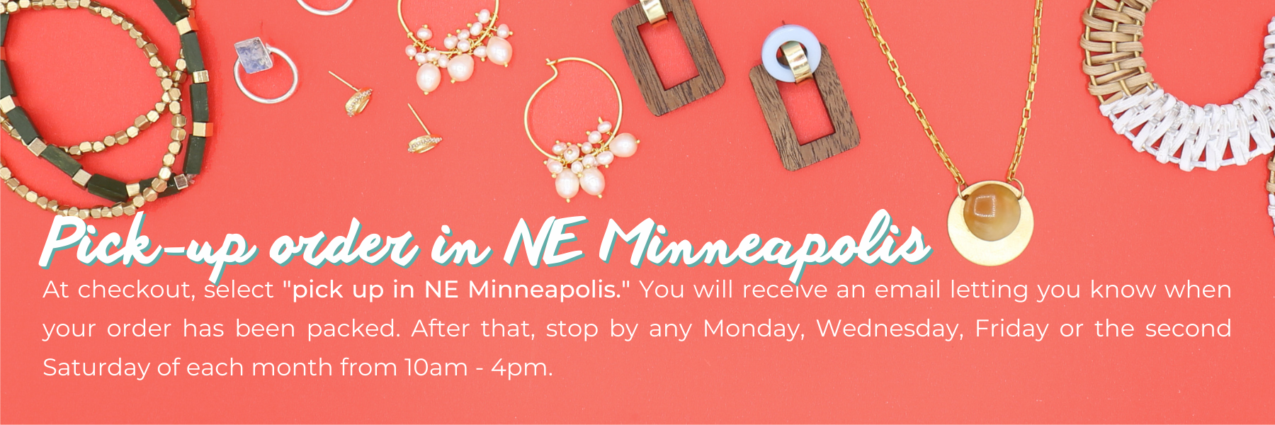 Pick-up order in NE Minneapolis. At checkout, select 'pick up in NE Minneapolis.' You will receive an email letting you know when your order has been packed. After that, stop by any Monday, Wednesday, Friday, or the second Saturday of each month from 10am - 4pm.