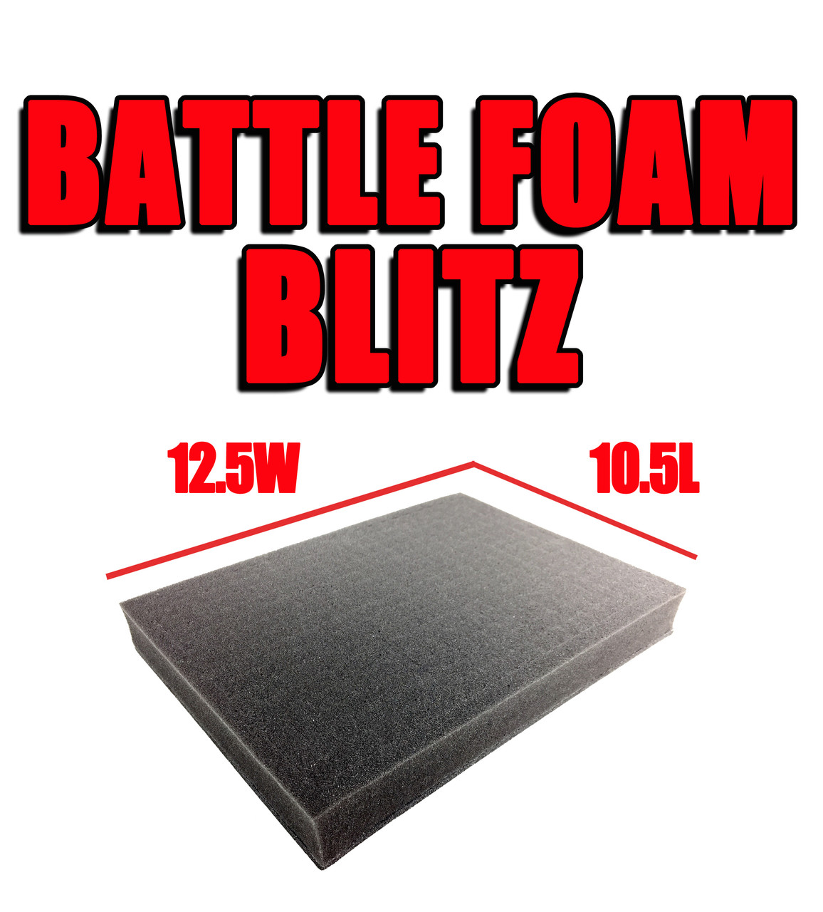 Battle Foam Blitz (12.5W x 10.5L)