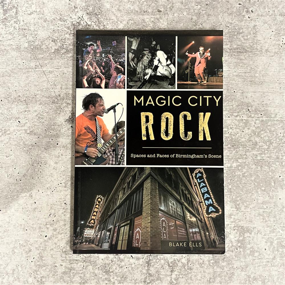 Magic City Rock: Spaces and Faces of Birmingham's Music Scene