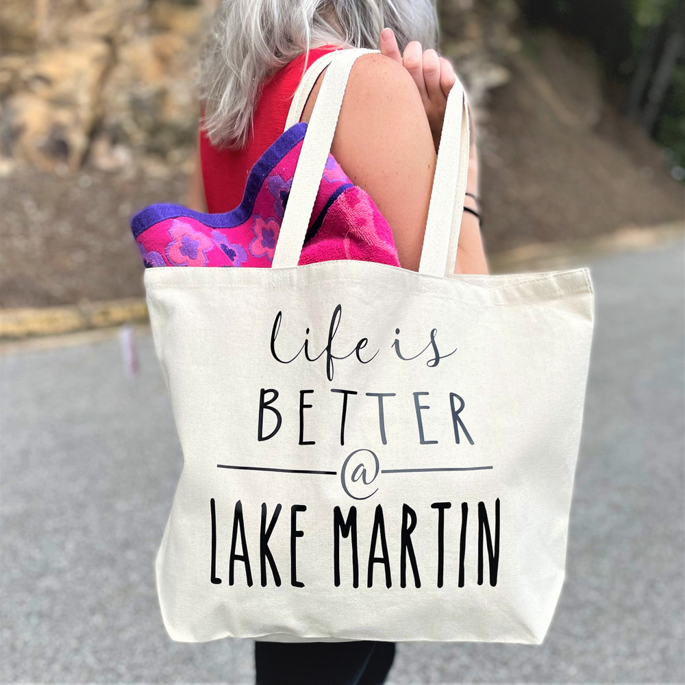 Life is Better at Lake Martin Tote