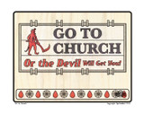 Go to Church or the devil will get you! Print