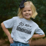 It's Nice to Have you in Birmingham Kid's T Shirt