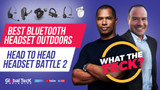 Best Bluetooth Headset for Outdoors - Head to Head Headset Battle Pt. 2!