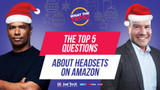 Top 5 Questions about Headsets on Amazon