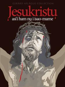 Jesukristu Fine-Art Poster Illustration in Chamorro - Guam/CNMI [FBO]