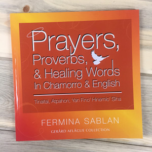 Prayers, Proverbs, and Healing Words in Chamorro and English Book