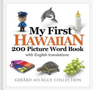 My First Hawaiian 200 Picture Word Book with English Translations