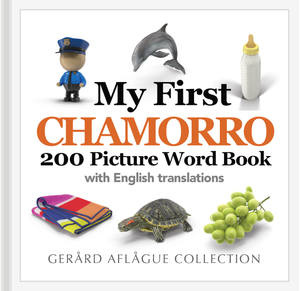 My First Chamorro 200 Picture Word Book