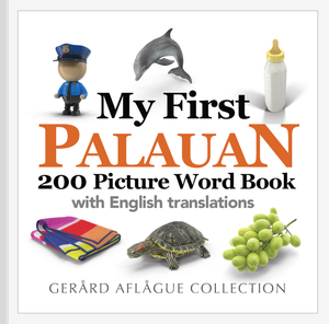 My First Palauan 200 Picture Word Book