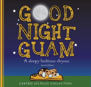 Good Night Guam - A Sleepy Bedtime Rhyme Book, 2nd Ed.