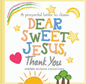 Dear Sweet Jesus, Thank You - Children's Book