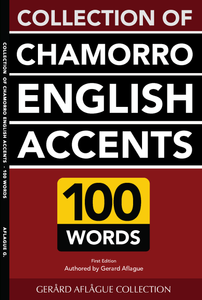 Collection of Chamorro English Accents - 100 Words by Gerard Aflague