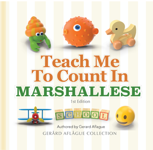 Teach Me to Count in Marshallese: A Colorful Children's Book