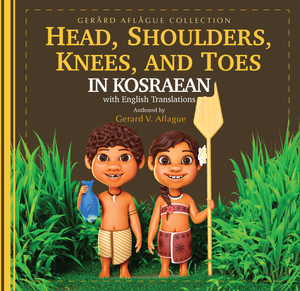 Head, Shoulders, Knees, and Toes in Kosraean - A Children's Book