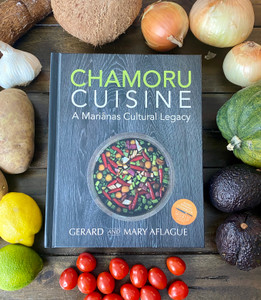 CHAMORU CUISINE - A Pacific Island Cookbook by Gerard and Mary Aflague
