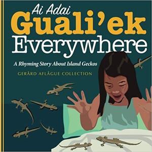 Ai Adai Guali'ek Everywhere: A Rhyming Story about Island Geckos
