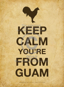 Keep Calm You're from Guam Poster Illustration