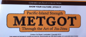 "Metgot (Pacific Island Strength) Decal Sticker - 4"" h x 8"" w - Contour Cut"