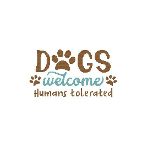 A Dog Saying - Dogs Welcome Humans Tolerated Counted Cross Stitch Pattern