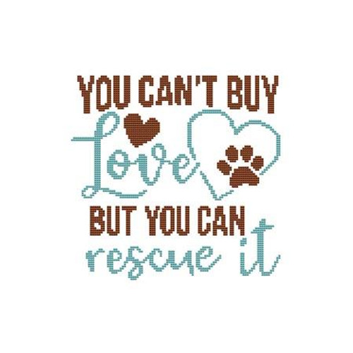 A Dog Saying-You Can't Buy Love But You Can Rescue It Counted Cross Stitch Pattern