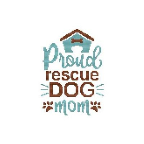 A Dog Saying - Proud Rescue Mom Counted Cross Stitch Pattern