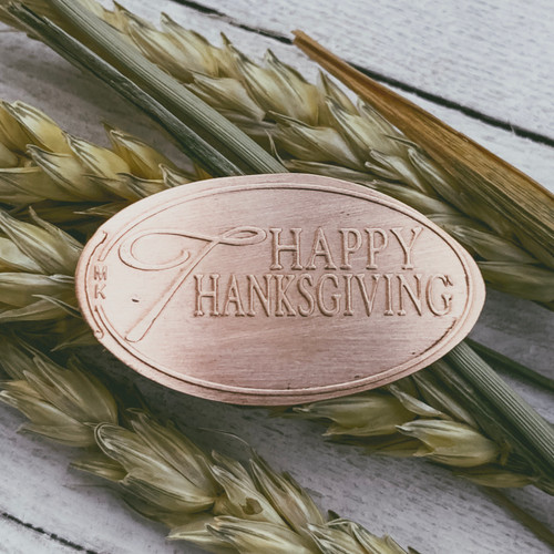Pressed Copper Penny - Happy Thanksgiving - Thanksgiving Collection - The Penny Depot