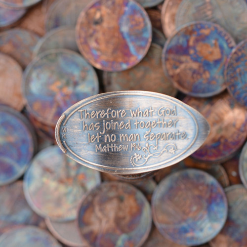 Pressed Copper Penny - God has Joined Us Together - Therefore, what God has joined together let no man separate. Matthew 19:6