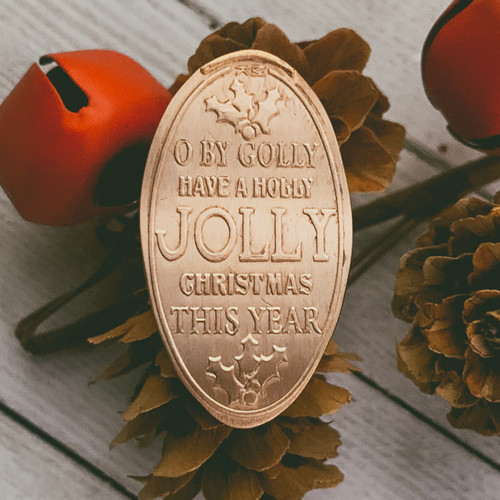 Pressed Copper Penny - Oh By Golly Have a Holly Jolly Christmas This Year - Christmas Collection - The Penny Depot