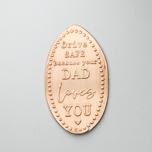 Drave SAFE because your DAD loves YOU - The Penny Depot