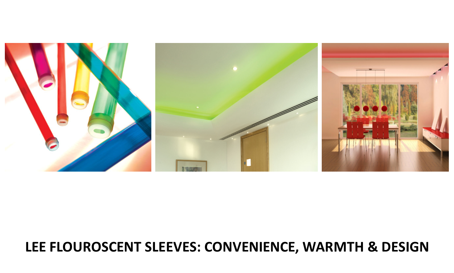 Lee Filters Fluorescent Sleeves: For Convenience, Warmth and Design