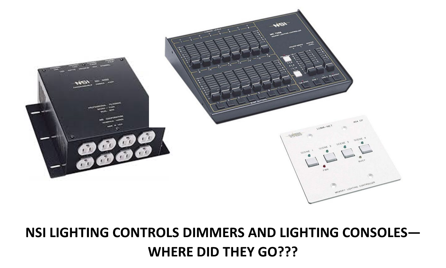NSI Lighting Controls Dimmers and Lighting Consoles--Where did they go???