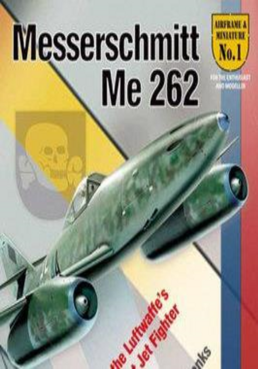 Airframe & Miniature No 1 The Messerschmitt Me 262 Publications