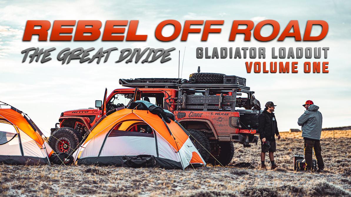 Gladiator Loadout Volume 1 - The Great Divide - Rebel Off Road
