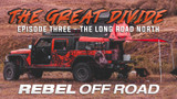 The Great Divide - Episode Three - The Long Road North