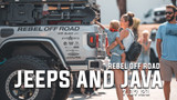 Jeeps And Java at Rebel Off Road - 7.17.21