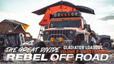 Gladiator Loadout Vol. 2 - Must Be Nice - The Great Divide - Rebel Off Road