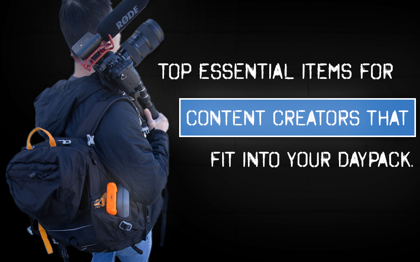 Content Creators - you've got enough stuff to lug around. Here are the top essential items that fit into your daypack.