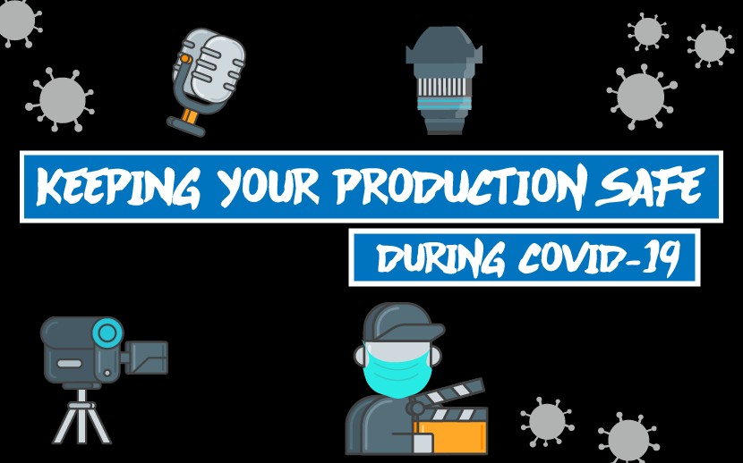 Keeping Your Production Safe During COVID-19