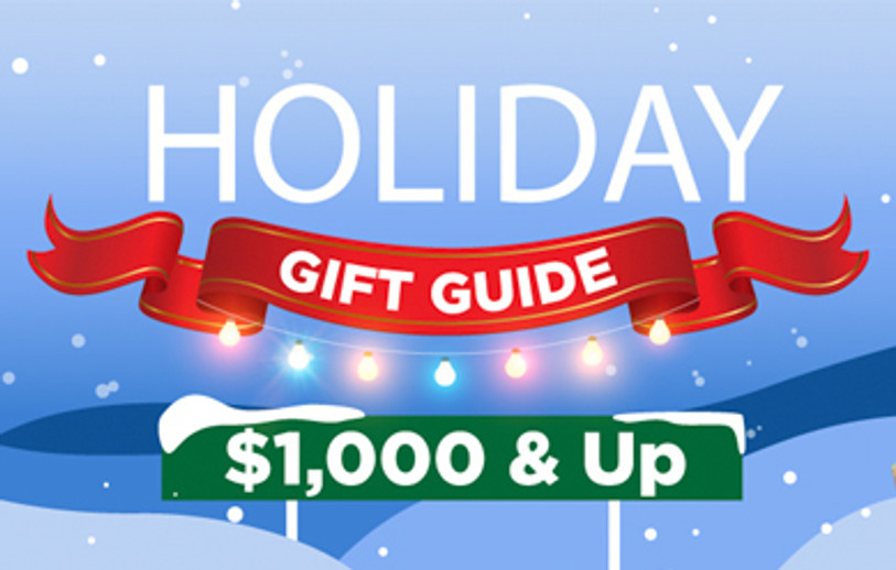 Holiday Gift Guide $1,000+