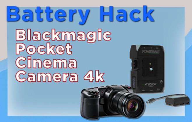 Battery Hack for Blackmagic Pocket Cinema Camera 4k