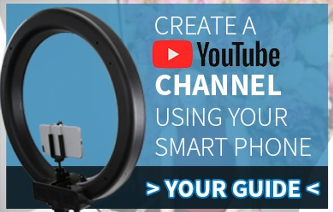 How to Create a YouTube Channel Using Your Smart Phone