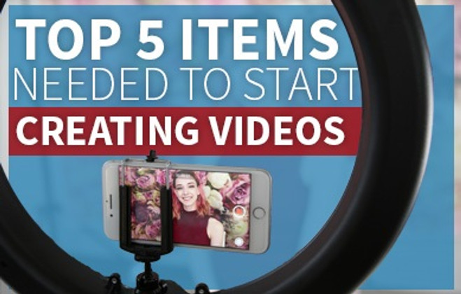 Top 5 Items Needed To Start Creating Video