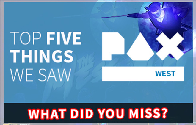 Top 5 Things DVE Store Saw At Pax
