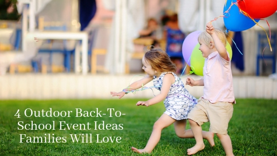 4 Outdoor Back-to-School Event Ideas Families Will Love