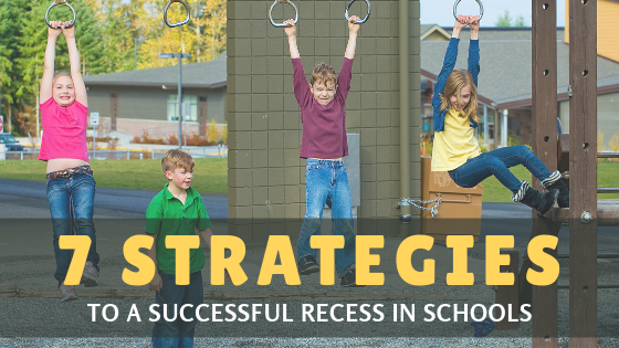 7 Strategies to A Successful Recess in Schools