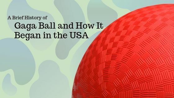 A Brief History of Gaga Ball and How It Began in the USA